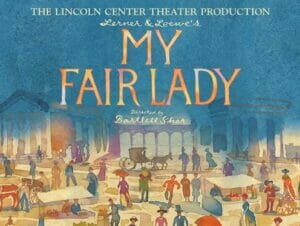 My Fair Lady Broadway billetter